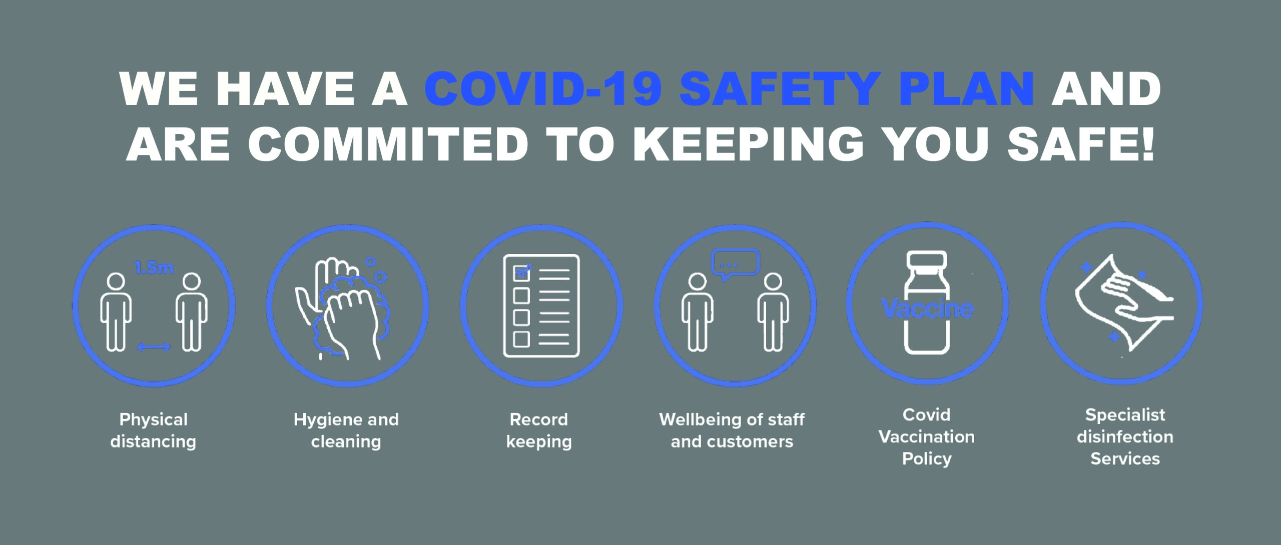 We have a COVID-19 safety plan and are committed to keeping you safe